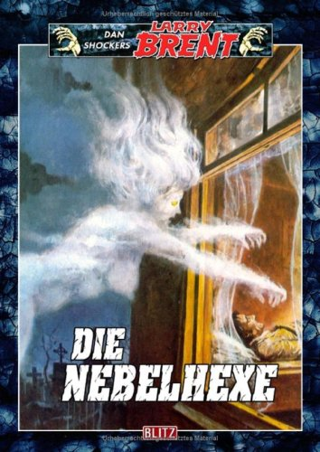 Shocker, Dan - Nebelhexe, Die (Larry Brent, Band 40)
