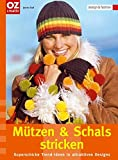 Stricken: M�tzen und Schals stricken: Superschicke Trend-Ideen in attraktiven Designs. design & fashion