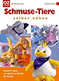 Nhen: Schmuse-Tiere selber nhen: Kreative Ideen aus Stoff und Plsch fr Kinder