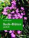 Bachbl�ten-Therapie: Bach-Bl�ten pocket