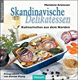 Delikatessen: Skandinavische Delikatessen: Kulinarisches aus dem Norden