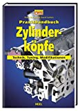 Fahrzeugtuning: Praxishandbuch Zylinderkpfe: Technik, Tuning, Modifikationen