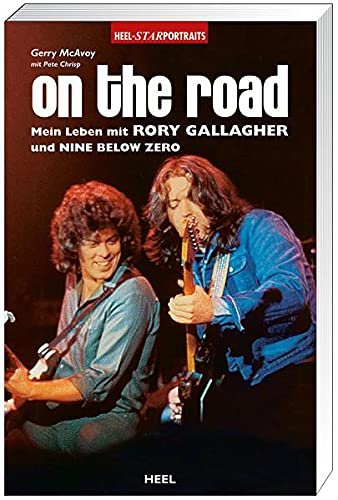 McAvoy, Gerry / Chrisp, Pete - On the Road. Mein Leben mit Rory Gallagher und Nine Below Zero