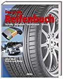 Fahrzeugtuning: Das groe Reifenbuch: Alles ber Reifen + Rder: Technik - Sicherheit - Fahrdynamik - Tuning