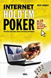 Poker: Internet Holdem Poker: Plus 5-cars stud, 7-card stud & Omaha. Mit 25 Gewinn-Strategien speziell f�rs Internet!
