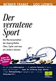 Doping: Der verratene Sport