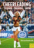 Cheerleading: Cheerleading: Technik - Training - Show
