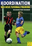 Koordinationstraining: Koordination. Das neue Fuballtraining. Spielerische Formen fr das Kinder- und Jugendtraining