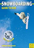 Snowboarding: Snowboarding. Guide to Ride