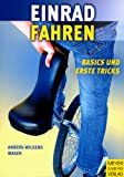 Einradfahren: Einrad fahren. Basics und erste Tricks