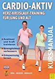 Herz-Kreislauftraining: Cardio-Aktiv. Herz-Kreislauf-Training fr Jung und Alt