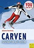 Carving: Carven - Faszination auf Skiern