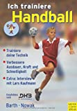 Handball: Ich trainiere Handball