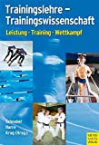 Sportwissenschaft: Trainingslehre - Trainingswissenschaft: Leistung-Training-Wettkampf