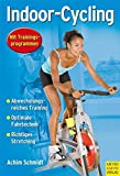 Spinning: Indoor Cycling: Mit Trainingsprogrammen. Abwechslungsreiches Training - optimale Fahrtechnik - Richtiges Stretching