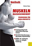 Muskeltraining: Men's Health: Muskeln mageschneidert - Powerwork fr jeden Krpertyp