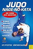 Judo: Judo - Nage-no-Kata: Die Form des Werfens: Die Form des Werfens. 15 Wrfe beidseitig