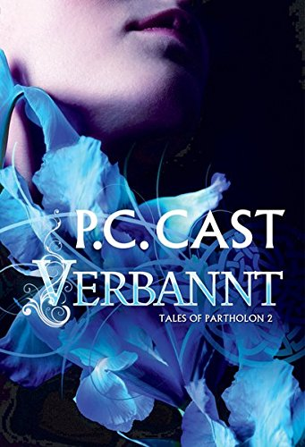 Cast, P. C. - Verbannt (Tales of Partholon 2)