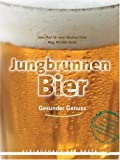 Bier: Jungbrunnen Bier. Gesunder Genuss