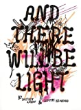 And There Will Be Light-visual