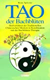 Bachbl�ten-Therapie: Tao der Bachbl�ten
