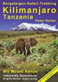 Trekking: Kilimanjaro. Tanzania. Trekking-Reisefhrer. Bergsteigen - Safari - Trekking