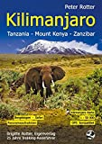 Trekking: Kilimanjaro. Tanzania. Trekking-Reisefhrer: Bergsteigen - Safari - Trekking