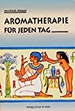 Aromatherapie: Aromatherapie fr jeden Tag