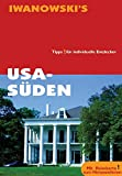 USA: USA, Sden: Hintergrund-Informationen, Natur, Geographie, Nationalparks, ausfhrliche und fundierte Routenvorschlge, Stadtrundgnge, Museen, Wanderungen, Restaurants, Hotels, Bed und Breakfast