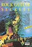 Musizieren: Rock Guitar Secrets. Inkl. CD: Warm Ups, Arpeggios, Modes, Three-Notes-per String-Scales, String Skipping, Sweeping, Twa Hand Tapping, Whammy Bar, ... Soloaufbau, Jam Tracks u.v.m.