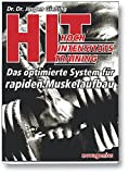 Muskeltraining: HIT - Hochintensittstraining: Das optimierte System fr rapiden Muskelaufbau