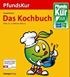 PfundsKur: Die PfundsKur. Das neue Kochbuch. Mit vielen neuen Rezepten