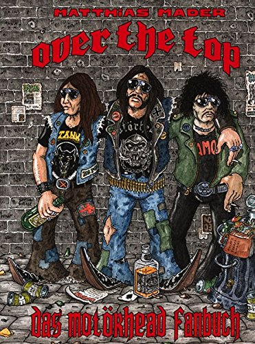 Mader, Matthias - Over the Top - Das Motörhead-Fanbuch