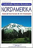 Nordamerika: Nordamerika: Alaska, West-Kanada, USA-Weststaaten