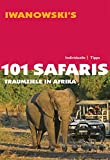 Safaris: 101 Safaris: Traumziele in Afrika