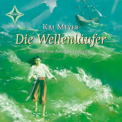 Meyer, Kai - Wellenläufer, Die (Wellenläufer-Trilogie 1)