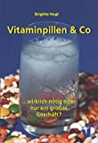 Vitaminprparate: Vitaminpillen &amp; Co