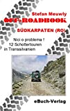 Rumnien: Off-Roadbook Sdkarpaten (RO): Nici o problema! 12 Schottertouren in Transsilvanien