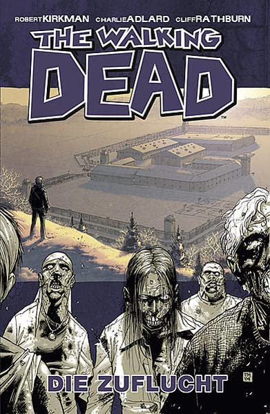 Kirkman, Robert / Adlard, Charlie - Zuflucht, Die (The Walking Dead 3)