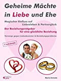 Partnerschaftsprobleme: Geheime Mchte in Liebe und Ehe mit mageblichem Einfluss auf Liebesleben und Partnerglck. Die intensive Lsung in puncto Ehekrise und Beziehungsprobleme.