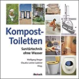 Toilette: Kompost-Toiletten: Sanitrtechnik ohne Wasser