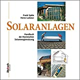 Energie: Solaranlagen: Handbuch der thermischen Solarenergienutzung