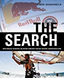 Windsurfen: The Search. Erfolgreiche Techniken, die besten Surfspots und die richtige Lebenseinstellung