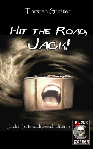 Sträter, Torsten - Hit the Road, Jack! (Jacks Gutenachtgeschichten 3)