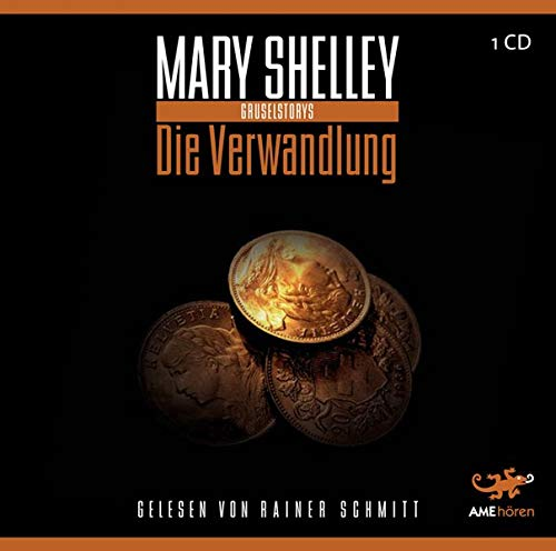 Mary W. Shelley - Die Verwandlung