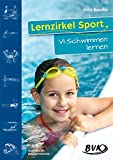 Schwimmen: Lernzirkel Sport VI - Schwimmen lernen: Schwimmen lernen. 1.-4. Klasse