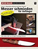 Messer: Messer schmieden f�r Anf�nger: Messer Magazin Workshop