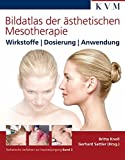 Mesotherapie: Bildatlas der sthetischen Mesotherapie: Wirkstoffe / Dosierung/ Anwendung