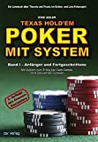 Poker: Texas Hold'em - Poker mit System 1: Band I - Anfnger und Fortgeschrittene. Ein Lehrbuch ber Theorie und Praxis im Online- und Live-Pokerspiel