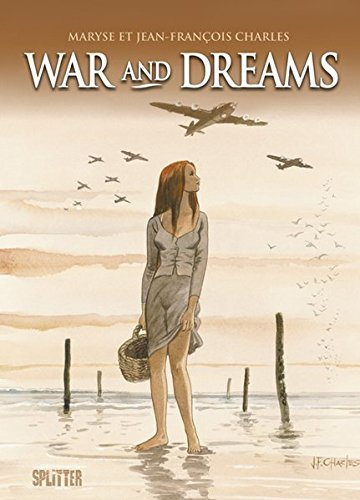 Charles, Maryse (Text) / Charles, Jean-Francois (Zeichnungen) - War And Dreams